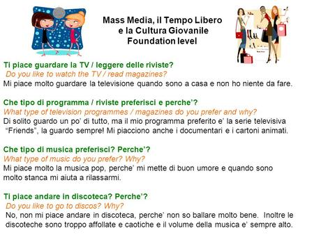 Mass Media, il Tempo Libero e la Cultura Giovanile Foundation level Ti piace guardare la TV / leggere delle riviste? Do you like to watch the TV / read.