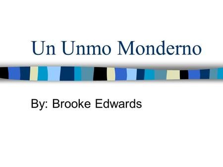 Un Unmo Monderno By: Brooke Edwards Il Croccantino.