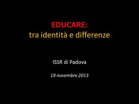 EDUCARE: tra identità e differenze