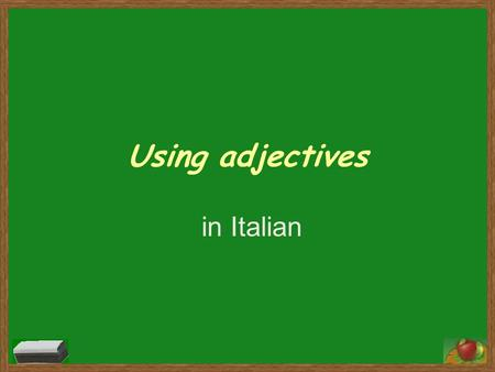 Using adjectives in Italian. What is agreement? Adjectives must agree with the noun they modify in number (singular or plural) and gender (masculine or.