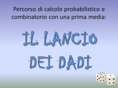 Percorso di calcolo probabilistico e combinatorio con una prima media: