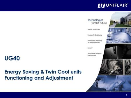 UG40 Energy Saving & Twin Cool units Functioning and Adjustment