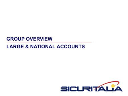 GROUP OVERVIEW LARGE & NATIONAL ACCOUNTS.