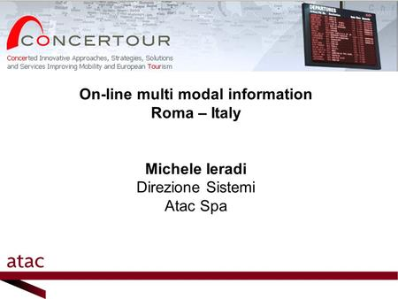 On-line multi modal information