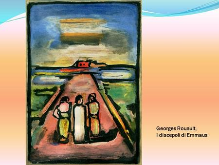 Georges Rouault, I discepoli di Emmaus. Diocesi di Milano Cardinal Angelo Scola Lettera pastorale 12-13.