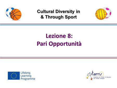 Lezione 8: Pari Opportunità Cultural Diversity in & Through Sport.