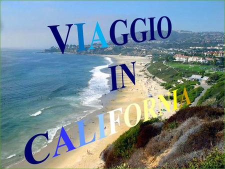 VIAGGIO IN CALIFORNIA.