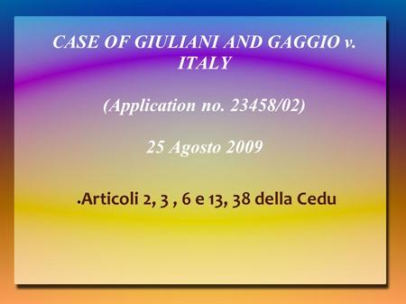 CASE OF GIULIANI AND GAGGIO v. ITALY (Application no