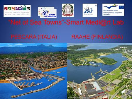 Net of Sea Towns-Smart Lab PESCARA (ITALIA) RAAHE (FINLANDIA)