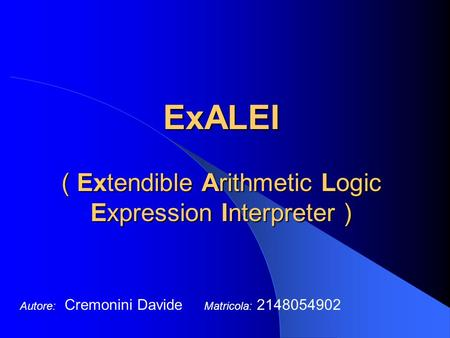 ExALEI ( Extendible Arithmetic Logic Expression Interpreter )