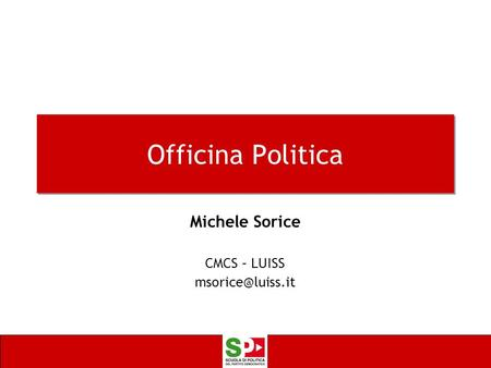 Officina Politica Michele Sorice CMCS – LUISS