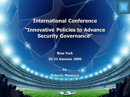 Ministero dellInterno - Dipartimento della PS Ufficio Ordine Pubblico C.N.I.M.S. International Conference Innovative Policies to Advance Security Governance.