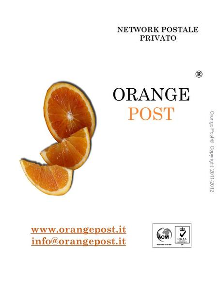 NETWORK POSTALE PRIVATO Orange Post ® Copyright 2011-2012 ORANGE POST  ®