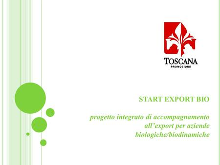 START EXPORT BIO progetto integrato di accompagnamento allexport per aziende biologiche/biodinamiche.