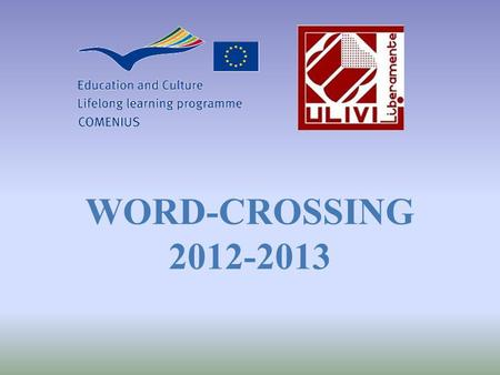 WORD-CROSSING 2012-2013. The project team met in September 2012, before the beginning of the school year!