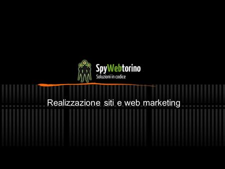 Realizzazione siti e web marketing. The spy at work. Social Media Marketing. Web Marketing. Grafica e Design. Contenuti e comunicazione. Siti ottimizzati.