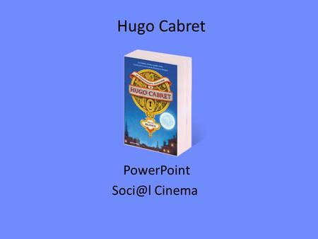 PowerPoint Soci@l Cinema Hugo Cabret PowerPoint Soci@l Cinema.