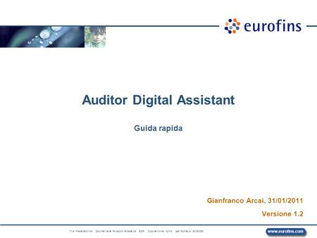 Www.eurofins.com Title: Presentation title Document name: Powerpoint template.ppt EDR: Document owner: Author Last modified on: 09/06/2009 Auditor Digital.