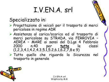 I.V.EN.A. srl Graphics by M.G.