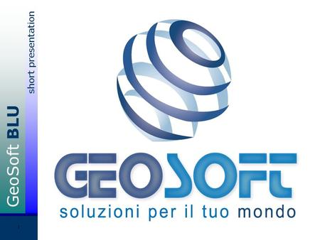 GeoSoft BLU short presentation 1. GeoSoft BLU short presentation 2 Il software BLU è un prodotto software di tipo CRM (Customer Relationship Management)