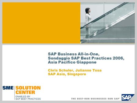 SAP Business All-in-One, Sondaggio SAP Best Practices 2006, Asia Pacifico Giappone Chris Schuler, Julianne Tosa SAP Asia, Singapore.