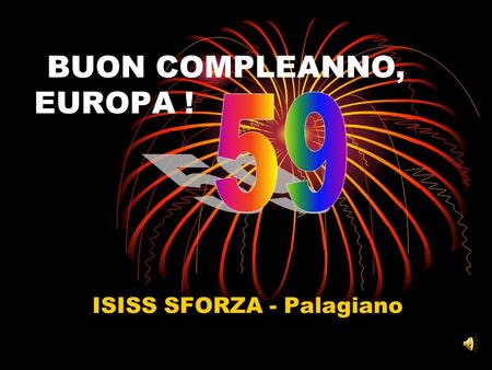 BUON COMPLEANNO, EUROPA ! ISISS SFORZA - Palagiano.