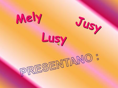 Mely Jusy Lusy.
