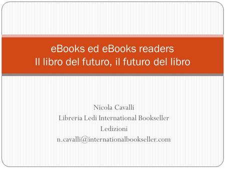 Nicola Cavalli Libreria Ledi International Bookseller Ledizioni eBooks ed eBooks readers Il libro del futuro, il.