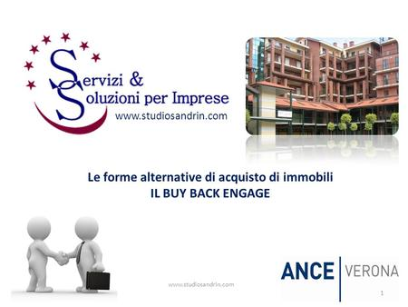 Www.studiosandrin.com Le forme alternative di acquisto di immobili IL BUY BACK ENGAGE 1.