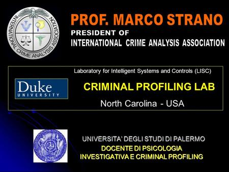 UNIVERSITA DEGLI STUDI DI PALERMO DOCENTE DI PSICOLOGIA INVESTIGATIVA E CRIMINAL PROFILING Laboratory for Intelligent Systems and Controls (LISC) CRIMINAL.