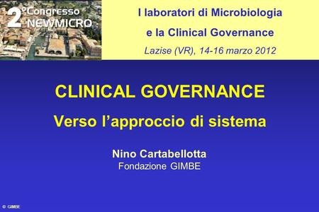 CLINICAL GOVERNANCE Verso l'approccio di sistema