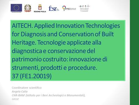 AITECH. Applied Innovation Technologies for Diagnosis and Conservation of Built Heritage. Tecnologie applicate alla diagnostica e conservazione del patrimonio.