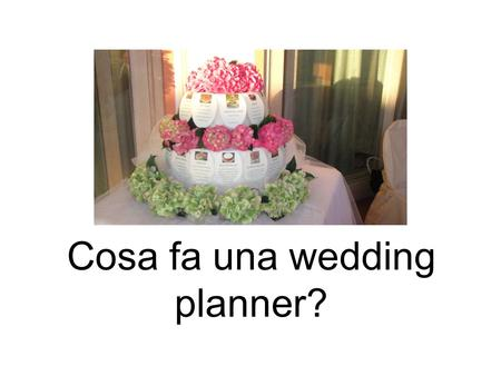 Cosa fa una wedding planner?