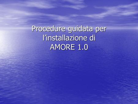 Procedure guidata per l'installazione di AMORE 1.0