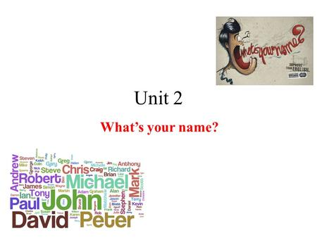 Unit 2 What's your name?.