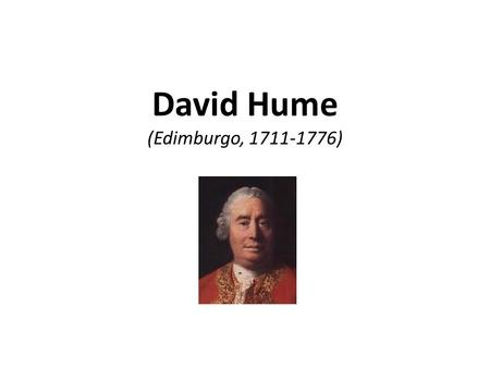 David Hume (Edimburgo, )