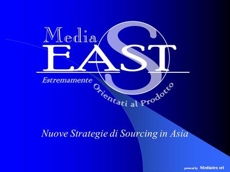 Nuove Strategie di Sourcing in Asia powered by Mediatex srl.