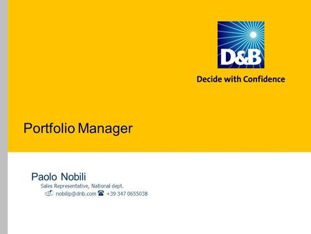 Portfolio Manager Paolo Nobili Sales Representative, National dept. +39 347 0655038.