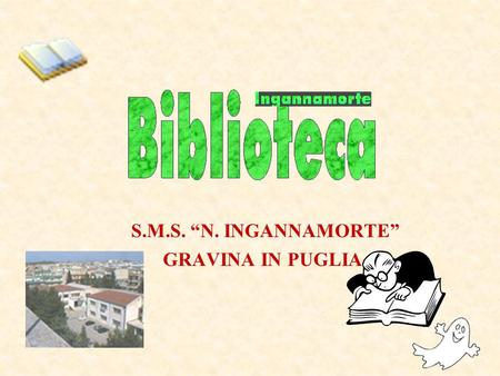 S.M.S. N. INGANNAMORTE GRAVINA IN PUGLIA. Allestimento video conferenza, proiettore, etc.