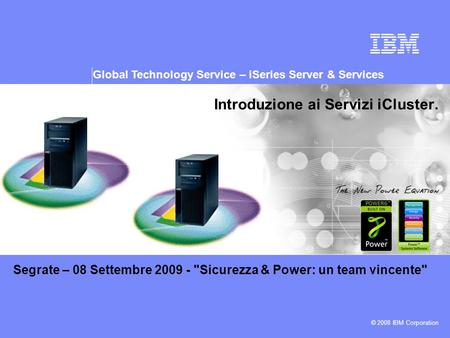 Global Technology Service – iSeries Server & Services Presentation subtitle: 20pt Arial Regular, teal R045 | G182 | B179 Recommended maximum length: 2.