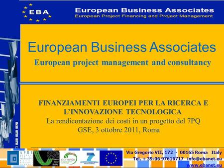 Via Gregorio VII, 172 - 00165 Roma Italy Tel. + 39-06 97616717  European Business Associates European project management and.