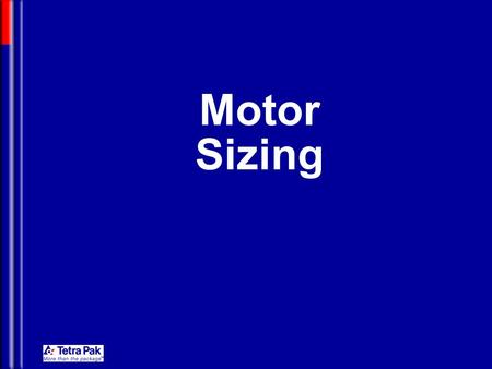 Motor Sizing. Mechatronics Transmission Selection: The Velocity Accuracy is almost load-independent and completely motor-independent: it does depend only.