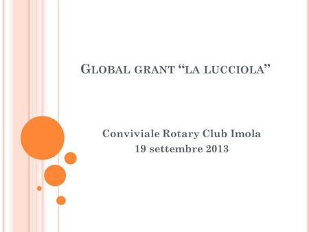 "Global grant ""la lucciola"""