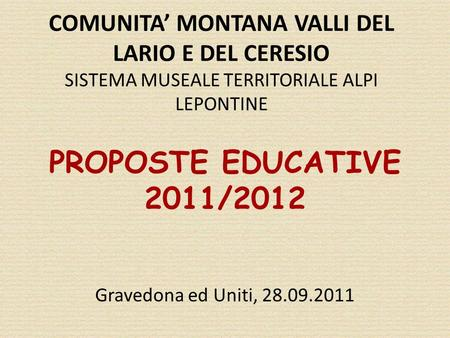 PROPOSTE EDUCATIVE 2011/2012 Gravedona ed Uniti,