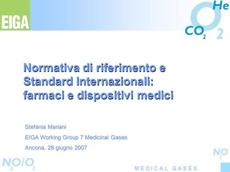 Stefania Mariani EIGA Working Group 7 Medicinal Gases