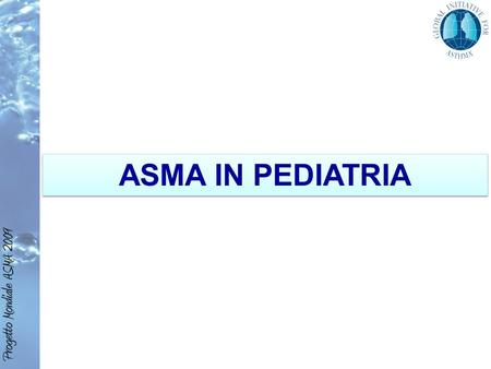 ASMA IN PEDIATRIA. Differenti fenotipi di wheezing in età pediatrica e relativa prevalenza Martinez: Pediatrics 2002;109:362 <3 anni 3-6 anni >6 anni.