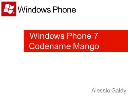 Windows Phone 7 Codename Mango Alessio Galdy Windows Phone.