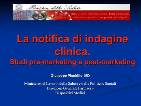 La notifica di indagine clinica. Studi pre-marketing e post-marketing