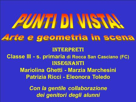 PUNTI DI VISTA! Interpreti