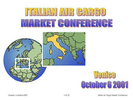 1 of 12Venezia, 6 ottobre 2001Italian Air Cargo Market Conference.